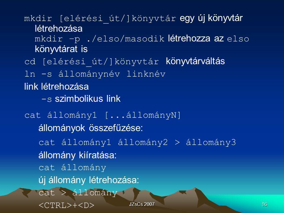 cd [elérési_út/]könyvtár könyvtárváltás ln -s állománynév linknév